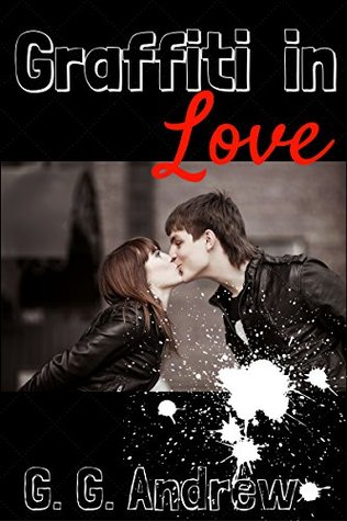Graffiti in Love (Love and Lawbreakers Book 1)