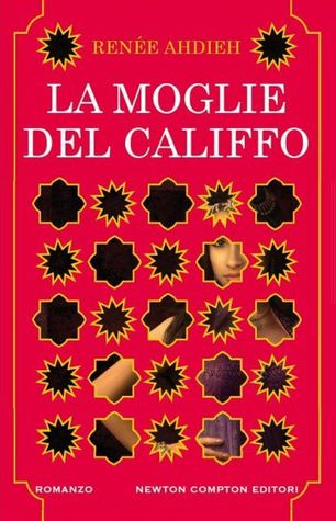 La moglie del Califfo (The Wrath and the Dawn, #1)