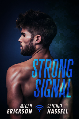 Book Review: Strong Signal (Cyberlove #1) by Megan Erickson and Santino Hassell