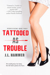 Tattooed as Trouble (Vegas Vixens, #3)