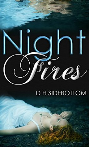 Night Fires by D.H. Sidebottom