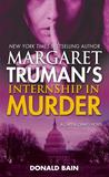 Margaret Truman's Internship in Murder: A Capital Crimes Novel