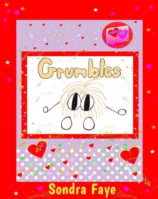 Grumbles by Sondra Faye