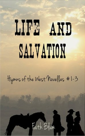 Life and Salvation by Faith Blum