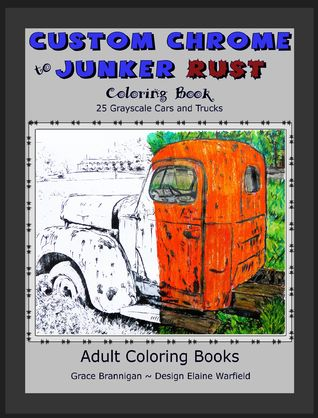 Custom Chrome to Junker Rust Coloring Book by Grace Brannigan