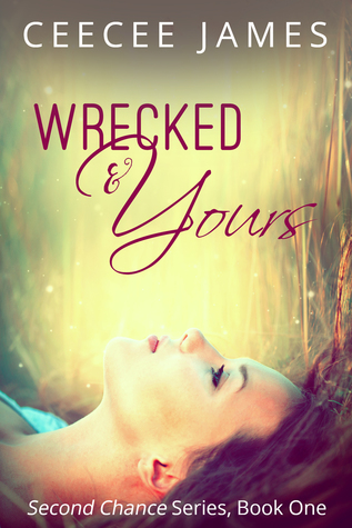Wrecked and Yours (Second Chance Series, #1)