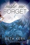 Make Me Forget (Make Me, #1)