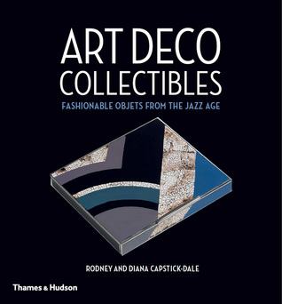 Foto da capa de Art Deco Collectibles: Fashionable Objets from the Jazz Age por Rodney Capstick-Dale & Diana Capstick-Dale, autor de Design