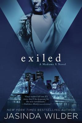 Exiled (Madame X, #3)