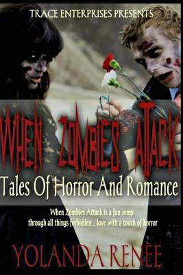 When Zombies Attack by Yolanda Renee