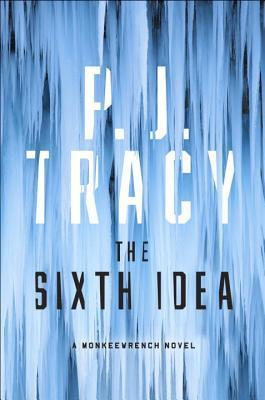 The Sixth Idea (aka Cold Kill) - P. J. Tracy