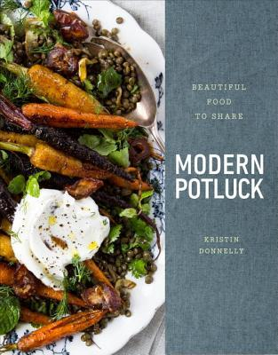 Modern Potluck: Beautiful Food to Share