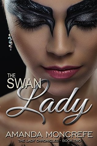 The Swan Lady (The Lady Chronicles Book 2) by Amanda Moncrefe