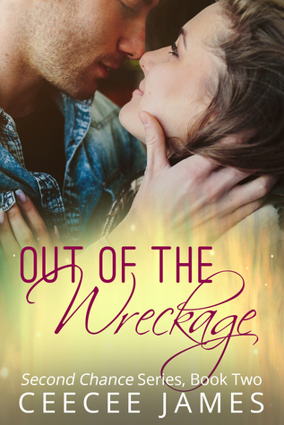 Out of the Wreckage (Second Chance Series, #2)