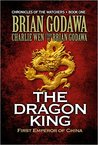 The Dragon King: First Emperor of China (Chronicles of the Watchers, #1)