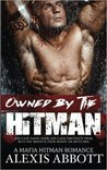 Owned by the Hitman: A Mafia Romance