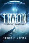 Timon and The Spacetime Engineers (The Timon Space Adventures Book 1)