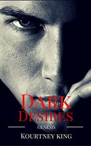 Dark Desires Genesis by Kourtney King