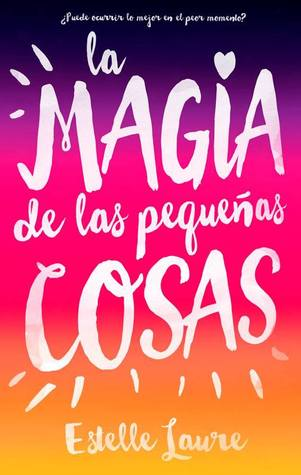 https://www.goodreads.com/book/show/28645251-la-magia-de-las-peque-as-cosas