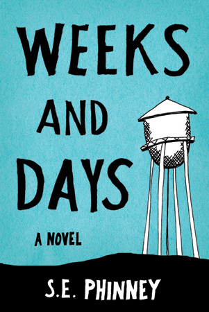 Weeks and Days by S.E. Phinney