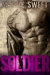 SOLDIER: A Military Bad Boy Romance