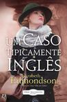 Um Caso Tipicamente Inglês by Elizabeth Edmondson