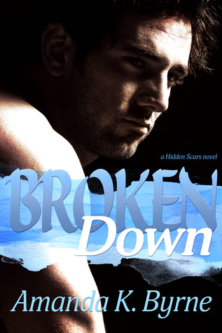 Broken Down (Hidden Scars, #2)
