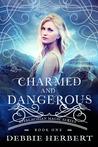 Charmed and Dangerous (Appalachian Magic Series, #1)
