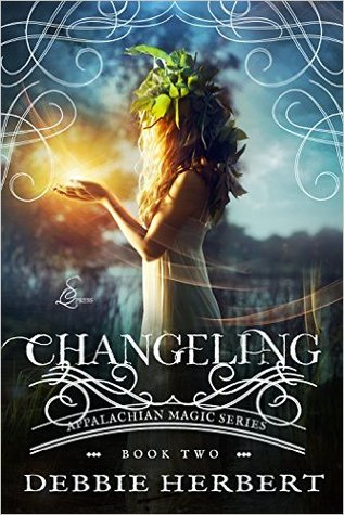 Changeling: An Appalachian Magic Novel (Appalachian Magic series, #2)