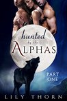 Hunted by the Alphas: Part One
