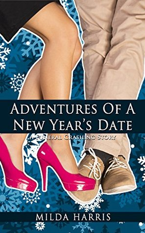 Adventures of a New Year's Date: A Holiday Sweet Romance (Funeral Crashing Young Adult Mystery Books)