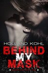 Behind my Mask (Blood and Envy Book 1)