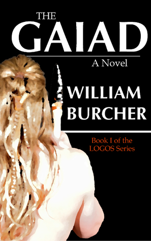 The GAIAD: A Novel (The LOGOS Series Book 1)