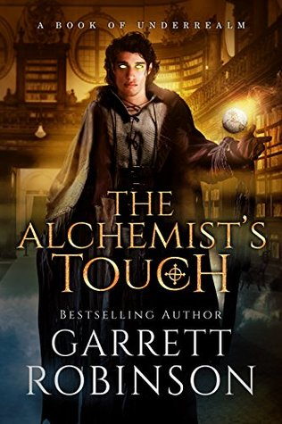 The Alchemist's Touch by Garrett Robinson