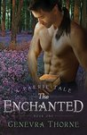 The Enchanted (Faerie Tale, #1)