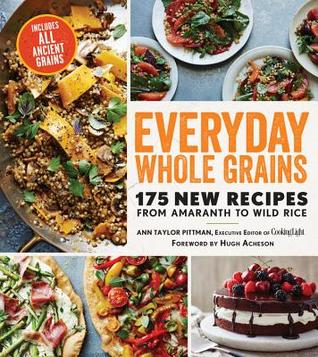 Everyday Whole Grains by Ann Taylor Pittman