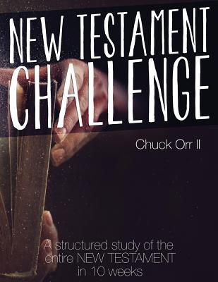 New Testament Challenge Paperback by Chuck Orr II