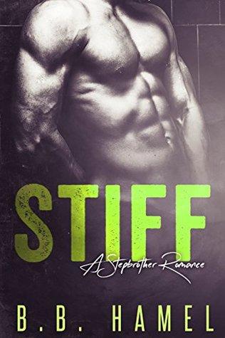 Stiff by B.B. Hamel