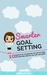 SMARTER Goal Setting: 10 Principles to Master the Art of Goal Setting and Create The Life You Want