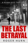 The Last Betrayal (Ryan Kyd, #6)