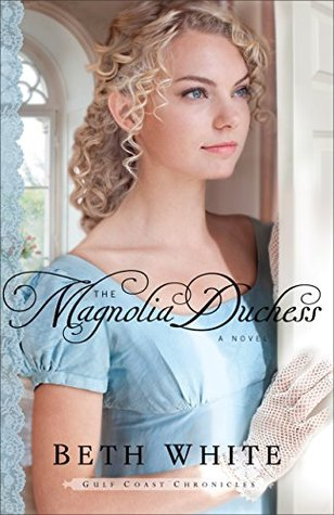 The Magnolia Duchess (Gulf Coast Chronicles Book #3): A Novel