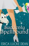 Suddenly Spellbound (The Ivie McKie Chronicles Book 2)