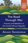 The Road Through War (Kindle Single) (A Vintage Short)