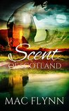 Scent of Scotland: Lord of Moray #1 (Lord of Moray, #1)