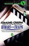 Beware of the Trains (Gervase Fen, #9)