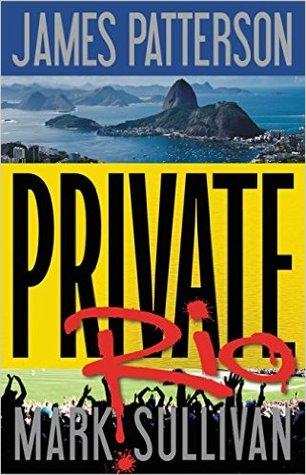 Private Rio - The Games (Private #11) - James Patterson and Mark Sullivan