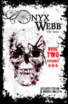 Onyx Webb: Book Two (Episodes 4, 5, 6)