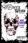 Onyx Webb: Book Three: Episodes 7, 8, & 9