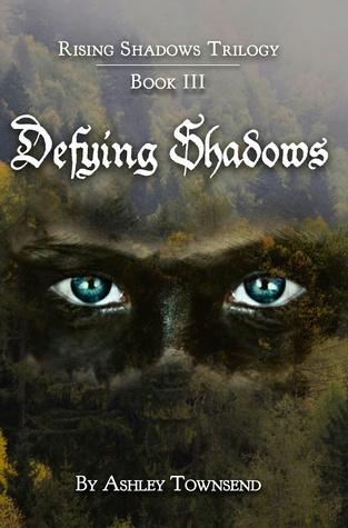 Defying Shadows (Rising Shadows #3)