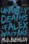 The Untimely Deaths of Alex Wayfare